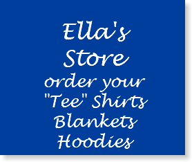 "Ella's Store order your ""Tee"" Shirts Blankets Hoodies"